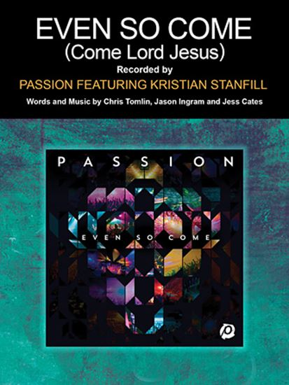 Picture of Even So Come (Come Lord Jesus) (feat. Kristian Stanfill)