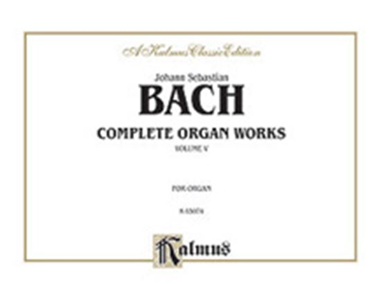 Picture of Bach: Complete Organ Works, Volume V