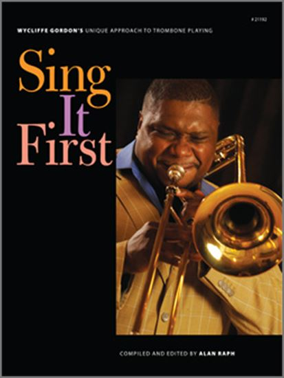Picture of Sing It First (Wycliffe Gordon's Unique Approach To Trombone Playing)