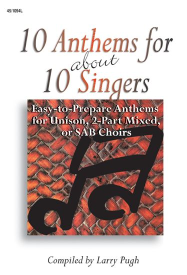 Picture of 10 Anthems for about 10 Singers