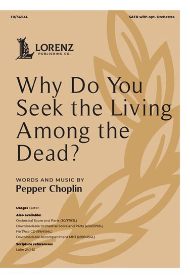 Picture of Why Do You Seek the Living Among the Dead?