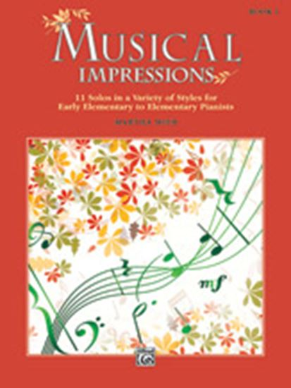 Picture of Musical Impressions, Book 1: 11 Solos in a Variety of Styles for Early Elementary to Elementary Pianists